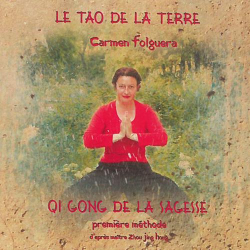 Carmen Folguera - Qi Gong de la Sagesse - Première Méthode