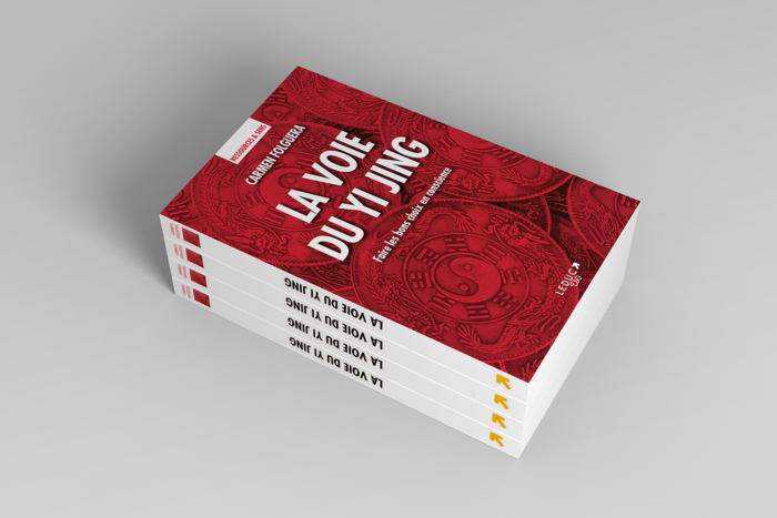 Livre Carmen Folguera - La Voie du Yi Jing - Faire les bons choix en conscience